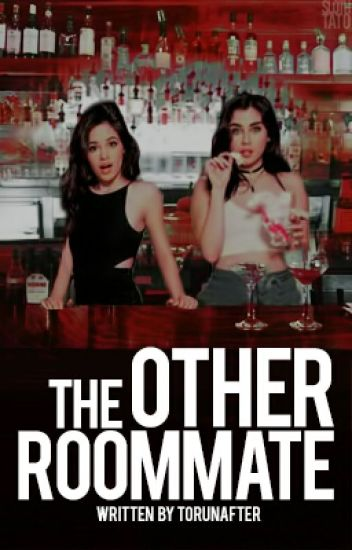 The Other Roommate (camren)