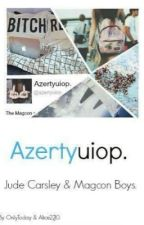 Azertyuiop | T.1  [OldMagcon FanFiction] (en correction) by OnlyToday