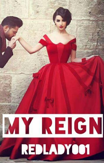 My Reign