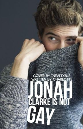 Jonah Clarke Is Not Gay by greenypots
