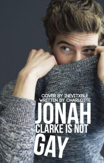 Jonah Clarke Is Not Gay