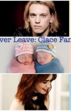 Never Leave: Clace Fanfic by kierstennharriss