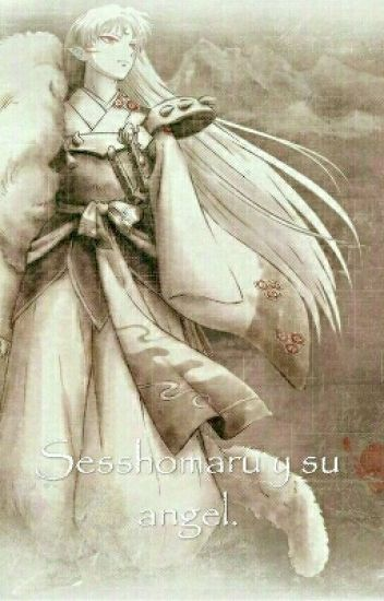 sesshomaru y su angel