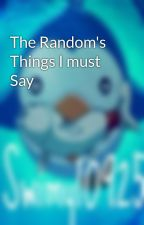 The Random's Things I must Say by swimy10895