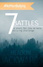 7 Battles by HeadOnJackwards