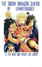 The Snow Dragon Slayer (Fairy Tail) by lewritergurl12