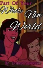 Part Of Your Whole New World // Aladdin x Ariel by DisneyCrossovers