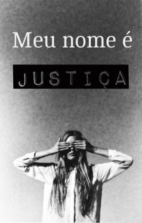 Meu Nome é Justiça by sayhellotovanessa