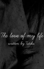 The love of my life ❤ [HP FANFICTION] by tatika700
