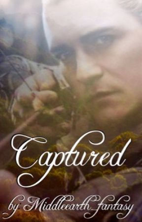 Captured (Legolas fanfiction) by Middleearth_fantasy