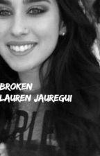 Broken    Lauren Jauregui by vodkalmj
