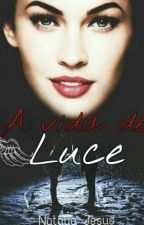 A vida de Luce by Nataliajesus1