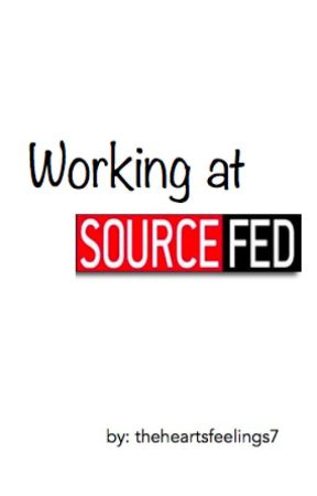 Working At SourceFed (on hold) by theheartsfeelings7
