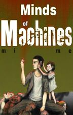 Minds of Machines ||Complete|| by 0mime0