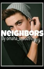 Neighbors //sammy wilk// by omaha_sqaud97