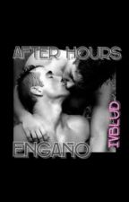 After Hours: Engaño by ivblud