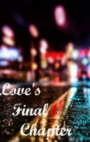 Love's Final Chapter by CaitlinMcHugh