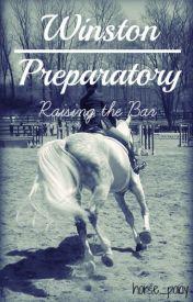 Winston Preparatory // Book 1: Raising the Bar (Canterwood Crest: Horse) by horse_pony