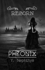 PHEONIX : ReBorn by SuranNephthys