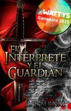 El Intérprete y el Guardián - Parte I © by LJBernalS