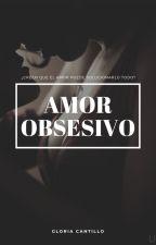 Amor Obsesivo [AM2] [+18] by GCRodri