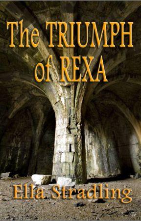 The Triumph of Rexa by EllaStradling