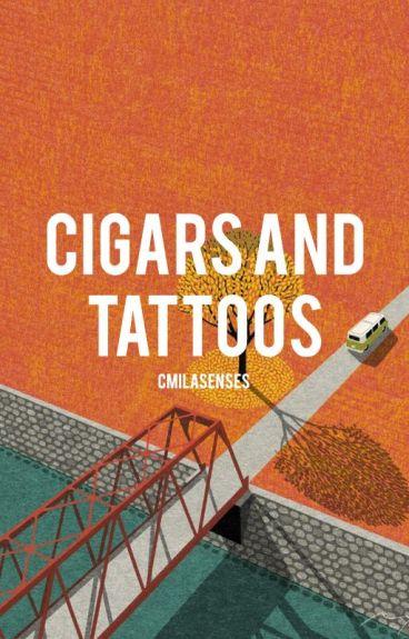 cigars and tattoos; camren.