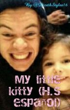 My Little Kitty(H. S~ Español) by LizethStyles16