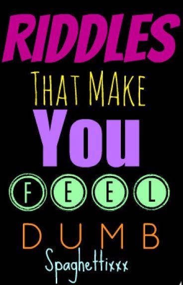 Riddles That Make You Feel Dumb