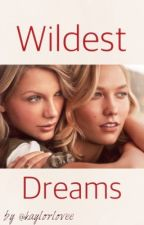 Wildest Dreams [Kaylor Fanfic] by kaylorlovee