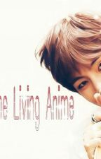 Kim Taehyung, The Living Anime( Bts v fanfiction){Completed} by Alitae00