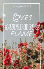 Loves Burning Flame (a NaLu Fanfic) by x_skylimits_x