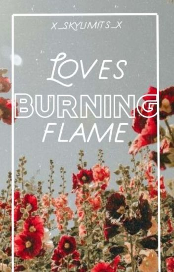 Loves Burning Flame (a NaLu Fanfic)