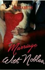 Marriage With Nobles [Winter in Wilthshire & Spring In Lincoln] Dibukukan by Risa_Saitih