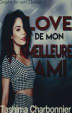 Love de Mon Meilleur Ami [Tome 1] by TashimaCharbonnier