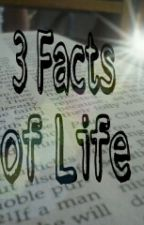 3 Facts of Life by ThatPrettyThing