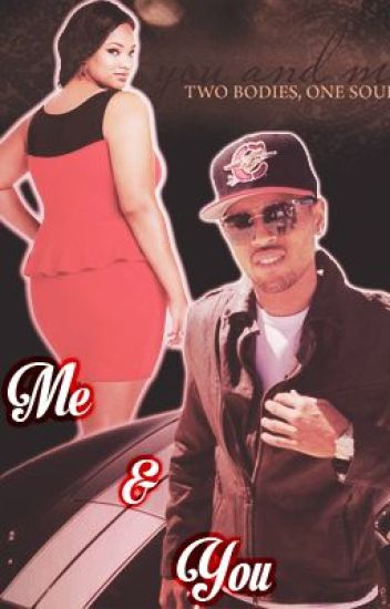 Me & You (A Chris Brown Love Story)
