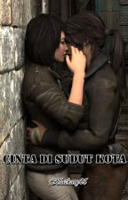 Cinta Di Sudut Kota (Girl x Girl ) by Blackary05