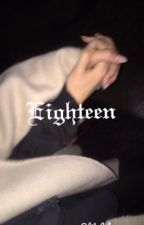 Eighteen  by dirtyydianna