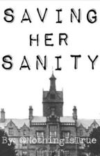 Saving Her Sanity (A Niall Horan Fic) by NothingIsTrue