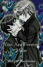 You Are Forever Mine by Little_Kittyy