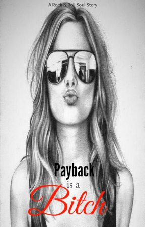 Payback Is a Bitch (A Rock N Roll Soul Story Part I) by BellaDemont
