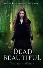 Dead beautiful by yukicross142