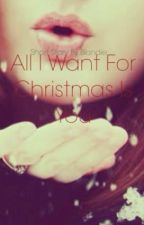 All I Want For Christmas Is You by Blondie_NextDoor