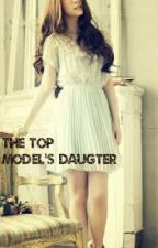The Top Model's Daughter by EmiMelendez