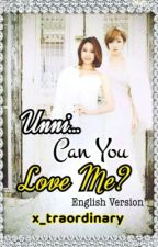 Unni, Can You Love Me? (English Version) by x_traordinary