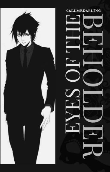 Eyes of the Beholder [Noctis Lucis Caelum Short Story]