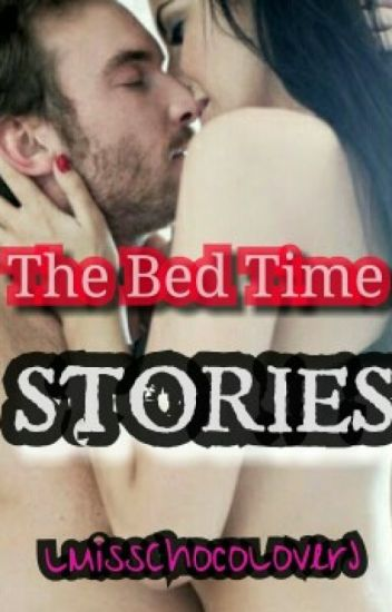 THE BED TIME STORIES (R18)