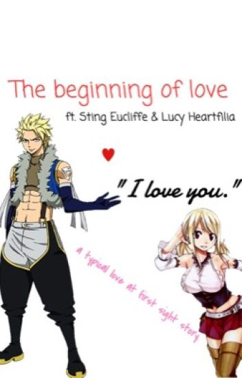 The beginning of love. (fairy tail//StingLu fanfiction)