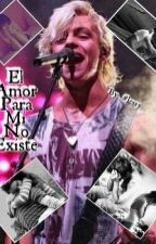 ¨El Amor Para Mi No Existe¨ Ross Lynch & Tu *1era & 2da Temporada* by Rosser_Jessy29